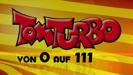 Tom Turbo – Von 0 auf 111